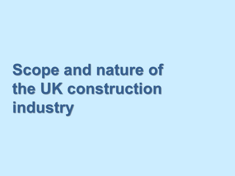 Scope and nature of the UK construction industry
