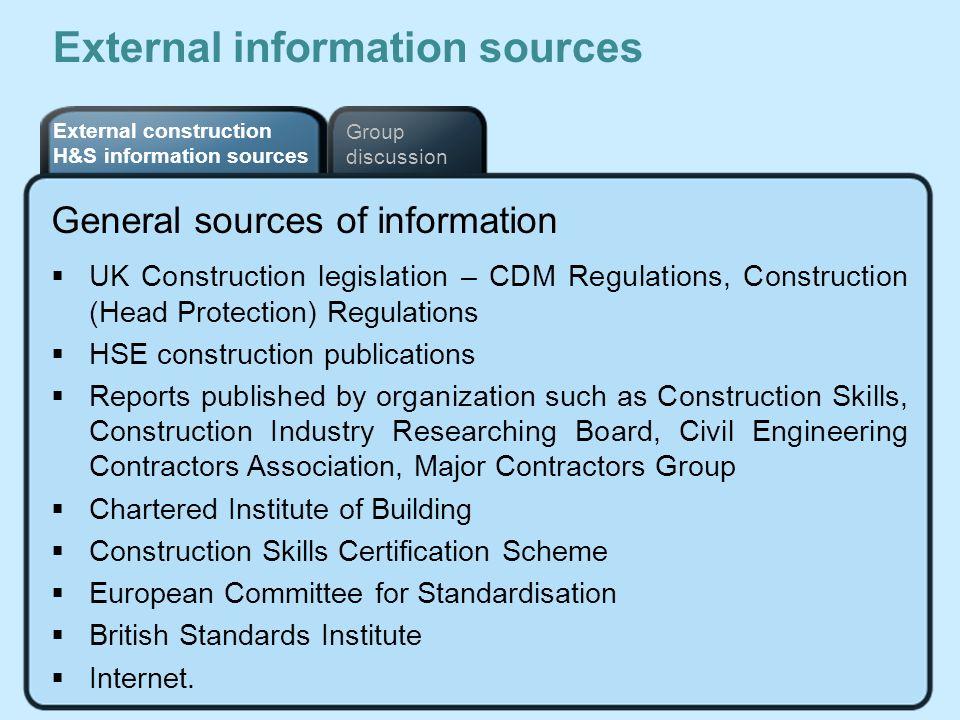 External construction H&S information sources Group discussion External information sources General sources of information UK Construction legislation