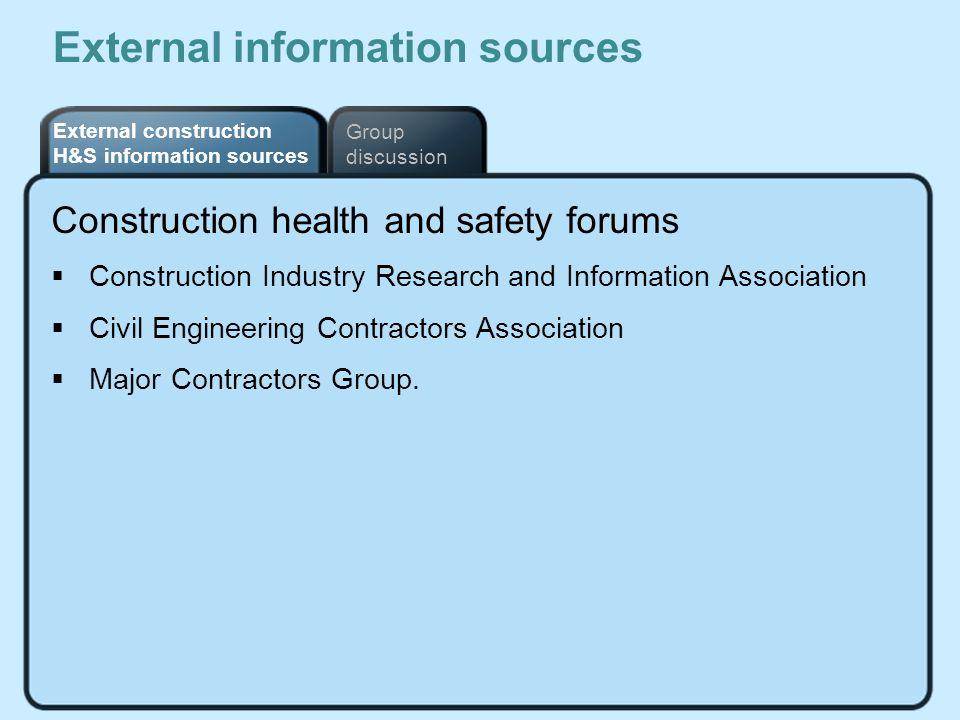 External construction H&S information sources Group discussion External information sources Construction health and safety forums Construction Industr