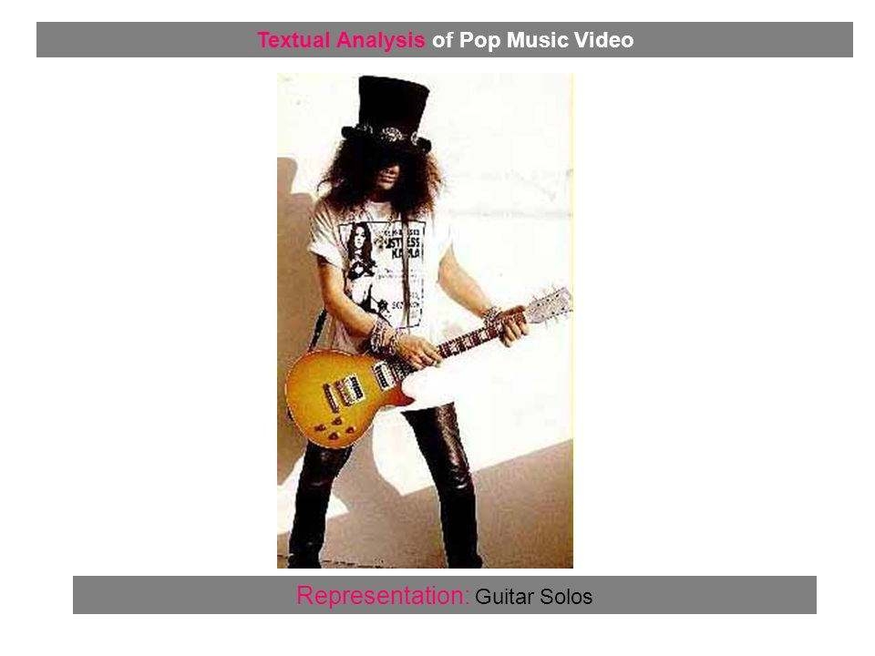 Representation: Guitar Solos Textual Analysis of Pop Music Video