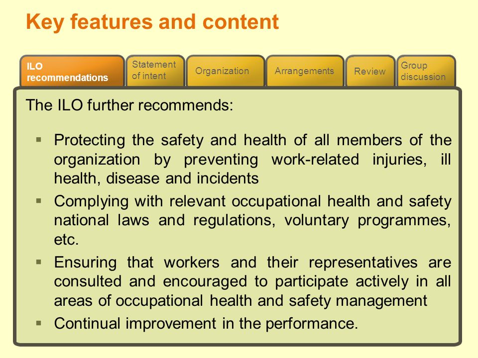 Review ILO recommendations Group discussion Organization Arrangements Statement of intent The ILO further recommends: Protecting the safety and health