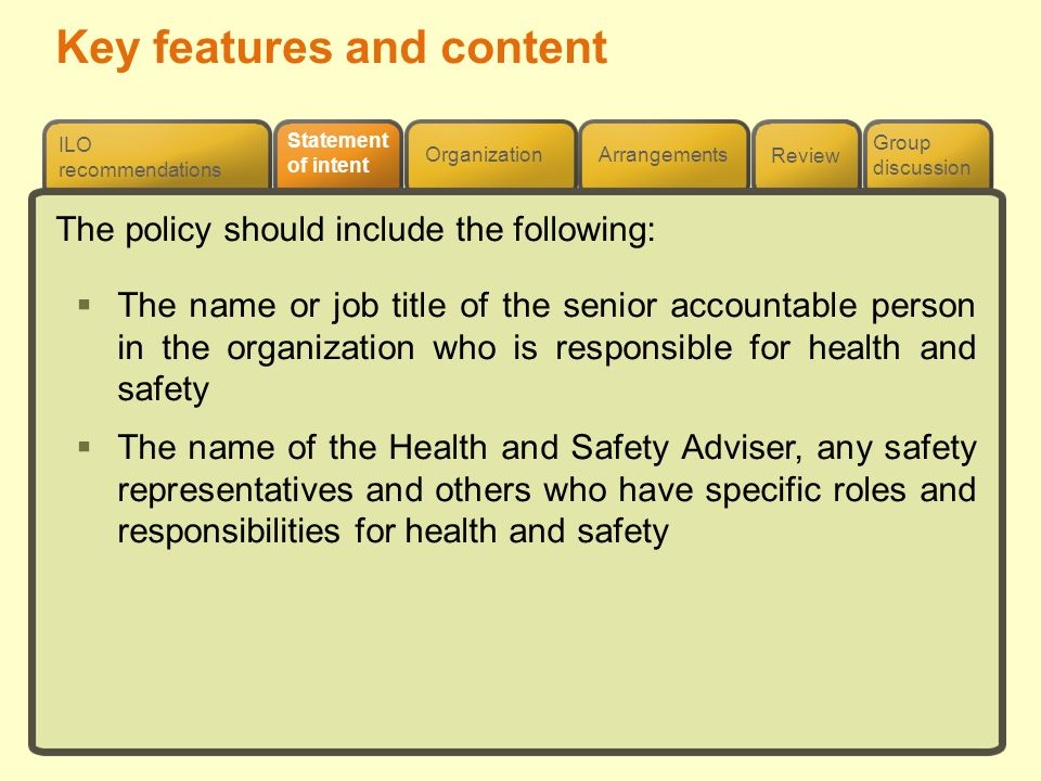 Review ILO recommendations Group discussion Organization Arrangements Statement of intent The policy should include the following: The name or job tit