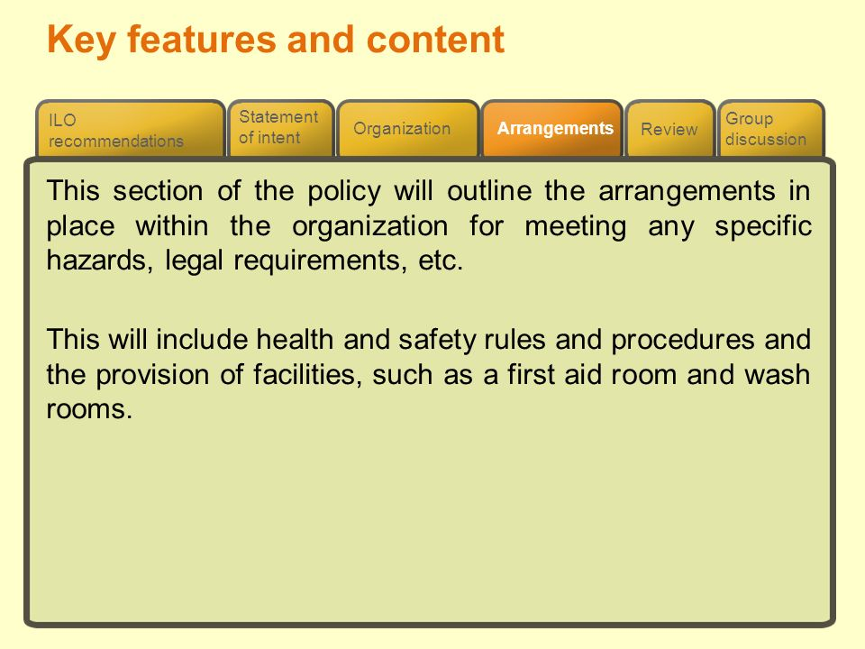 Review ILO recommendations Group discussion Organization Arrangements Statement of intent This section of the policy will outline the arrangements in