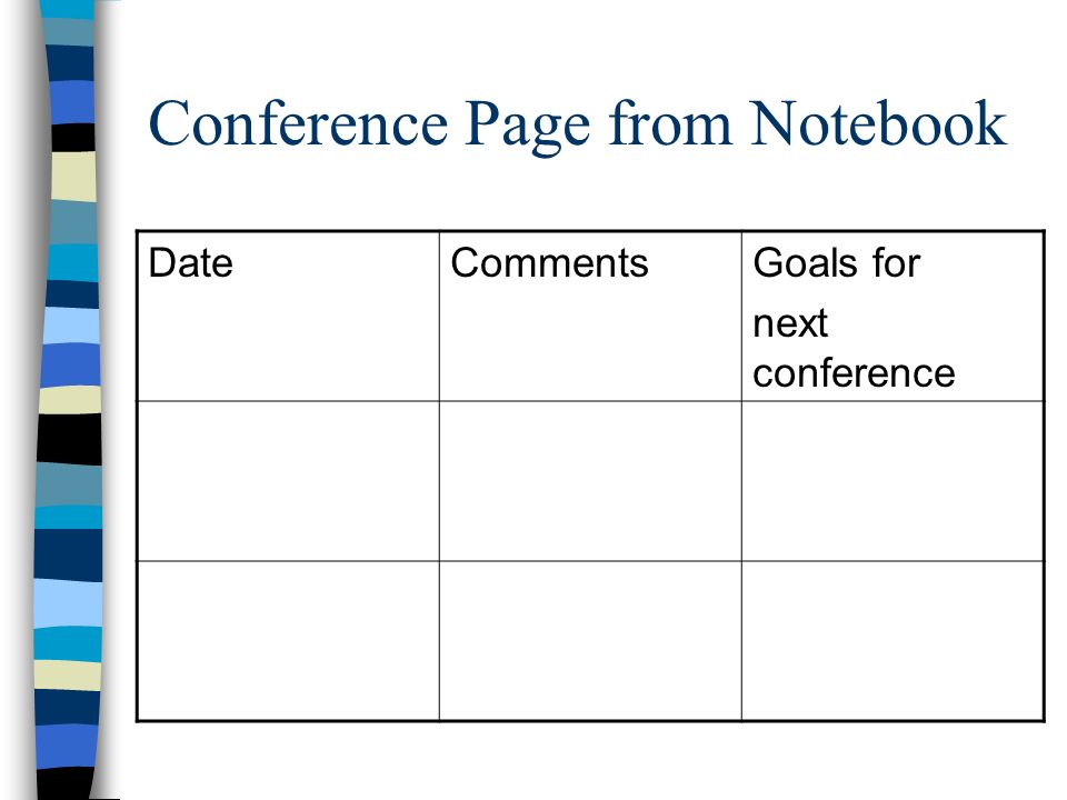 Conference Page from Notebook DateCommentsGoals for next conference