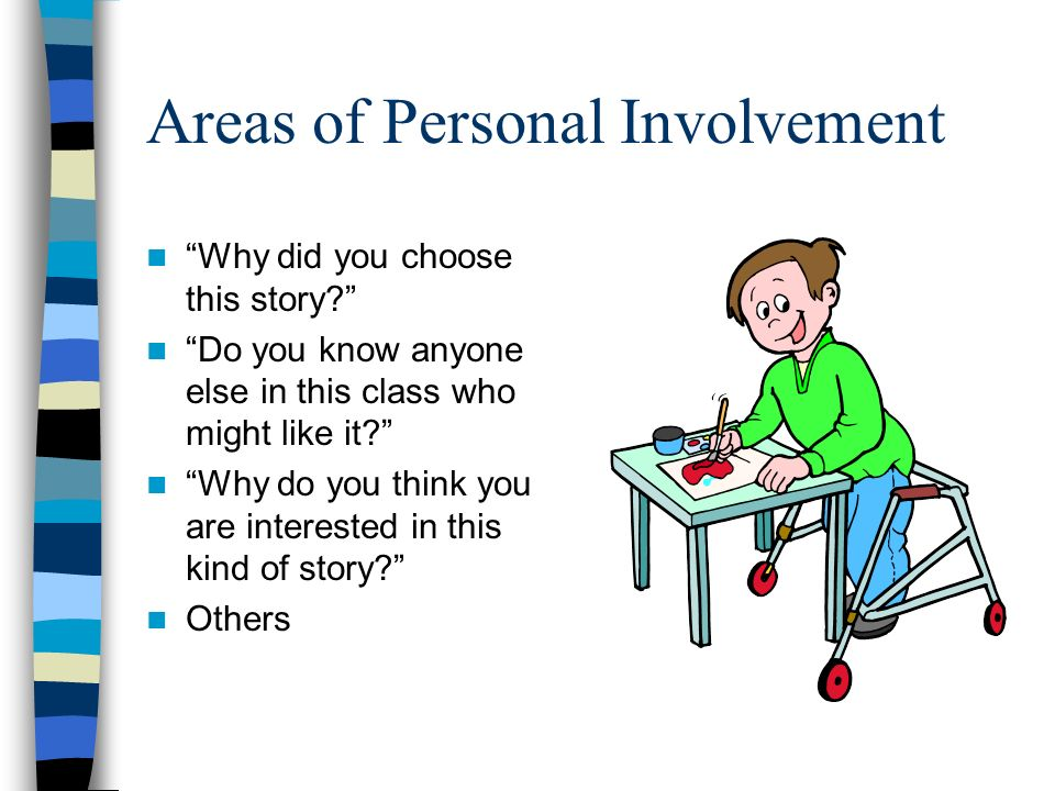 Areas of Personal Involvement Why did you choose this story? Do you know anyone else in this class who might like it? Why do you think you are interes