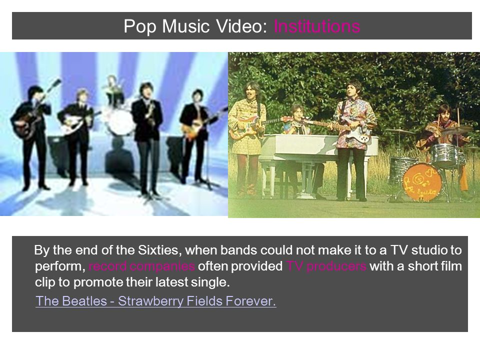 By the end of the Sixties, when bands could not make it to a TV studio to perform, record companies often provided TV producers with a short film clip to promote their latest single.