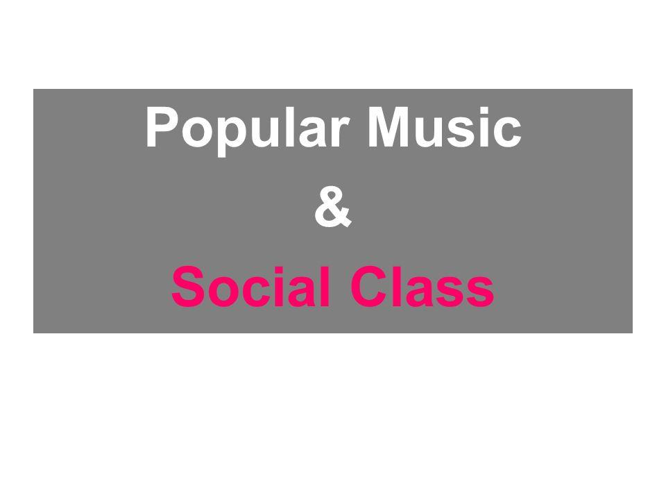 Popular Music & Social Class