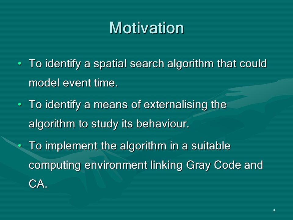 5 Motivation To identify a spatial search algorithm that could model event time.To identify a spatial search algorithm that could model event time.