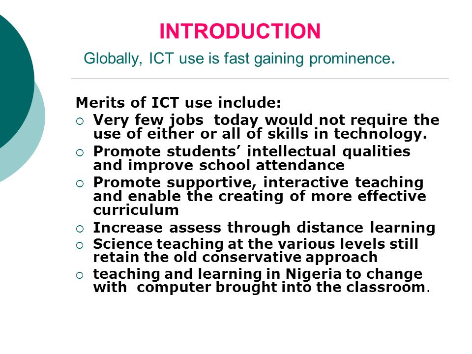 INTRODUCTION Globally, ICT use is fast gaining prominence.