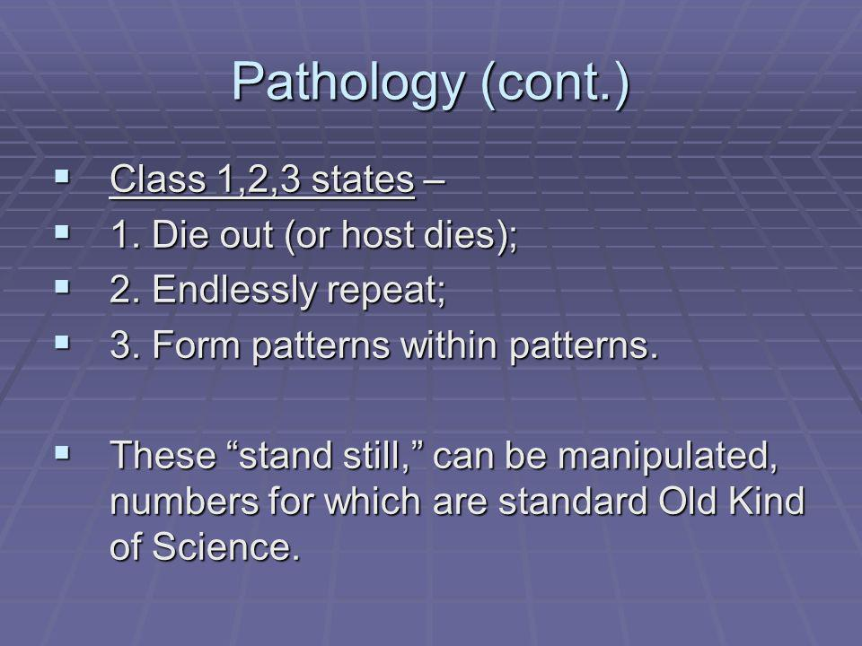 Pathology (cont.) Class 1,2,3 states – Class 1,2,3 states – 1.
