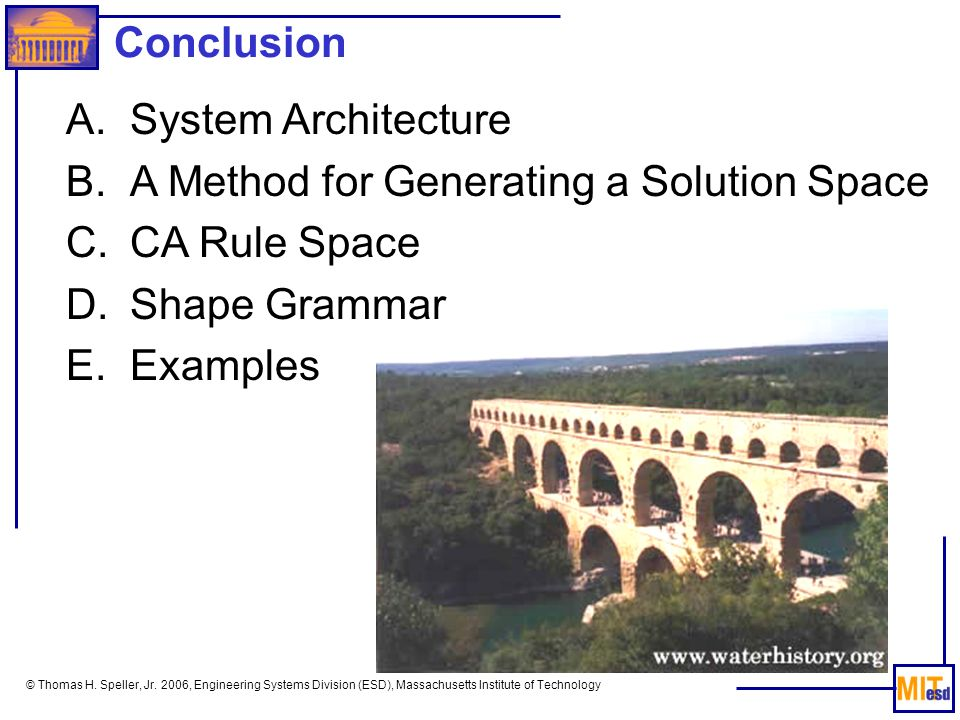 © Thomas H. Speller, Jr. 2006, Engineering Systems Division (ESD), Massachusetts Institute of Technology Conclusion A.System Architecture B.A Method f