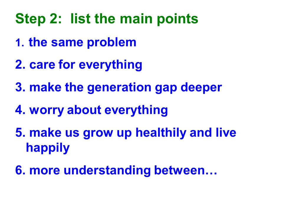 Step 2: list the main points 1. the same problem 2.