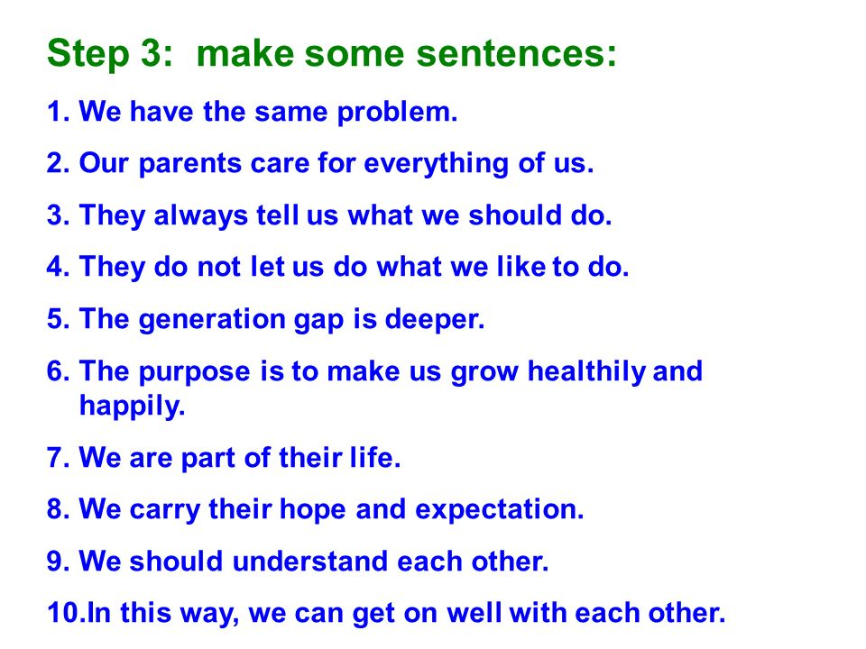 Step 3: make some sentences: 1.We have the same problem.
