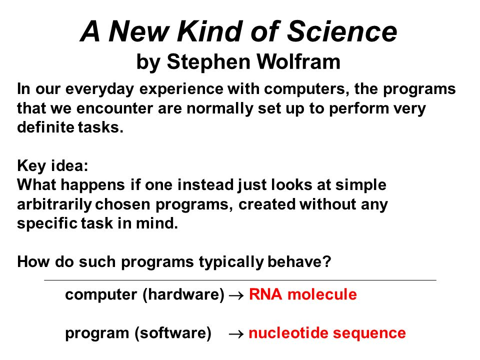 computer (hardware) RNA molecule program (software) nucleotide sequence In our everyday experience with computers, the programs that we encounter are normally set up to perform very definite tasks.