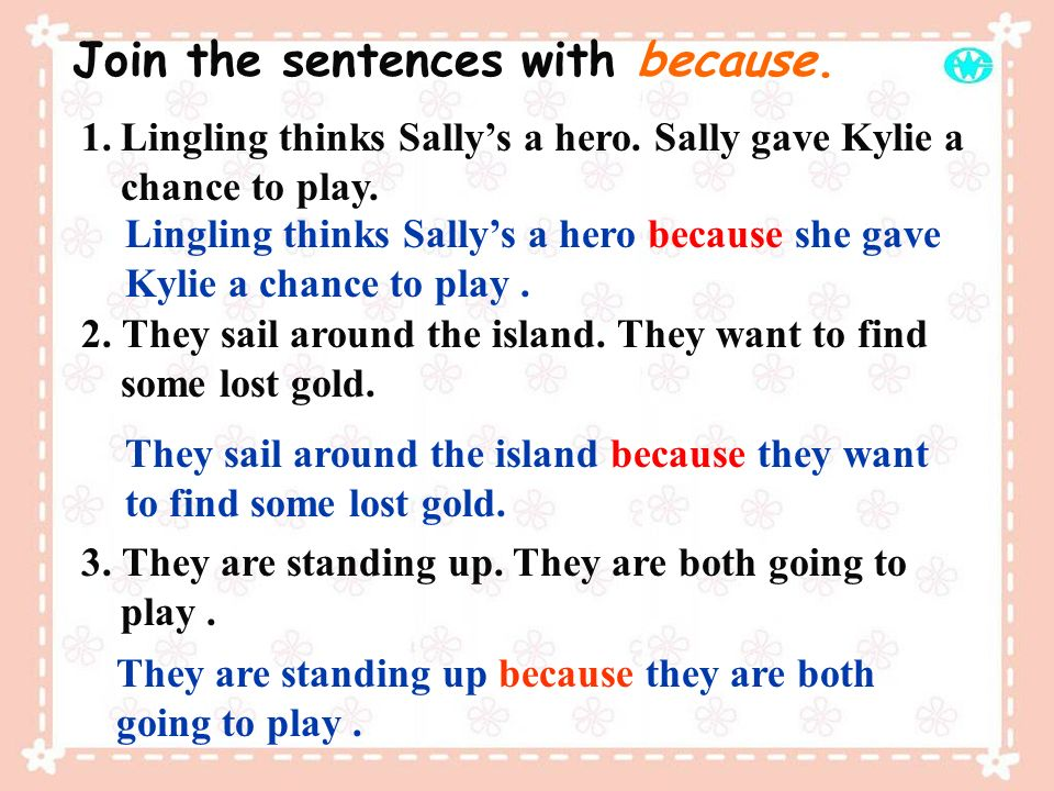 1.Lingling thinks Sallys a hero. Sally gave Kylie a chance to play. 2. They sail around the island. They want to find some lost gold. 3. They are stan