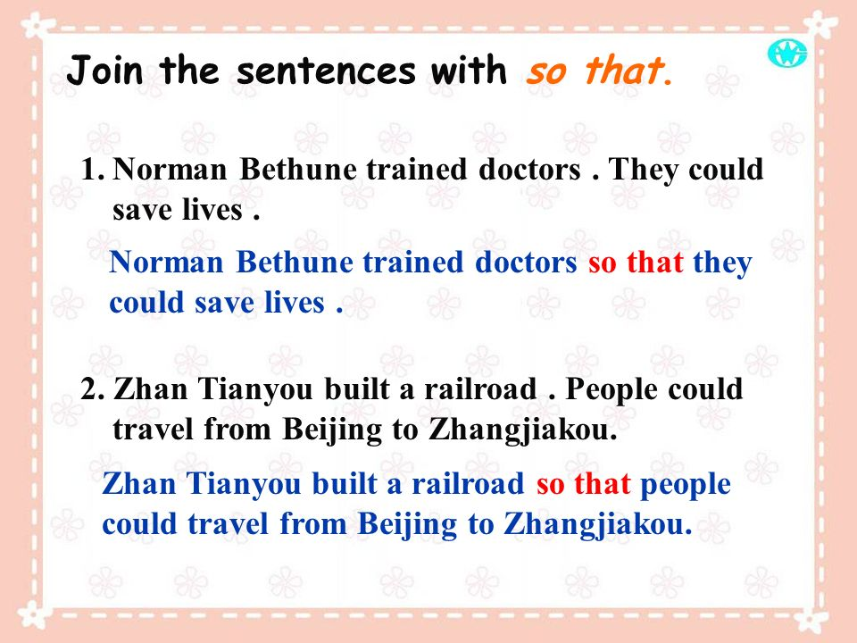 1.Norman Bethune trained doctors. They could save lives. 2. Zhan Tianyou built a railroad. People could travel from Beijing to Zhangjiakou. Join the s