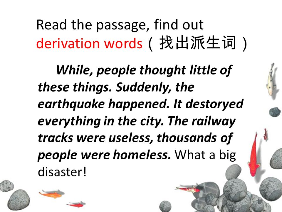 While, people thought little of these things. Suddenly, the earthquake happened.