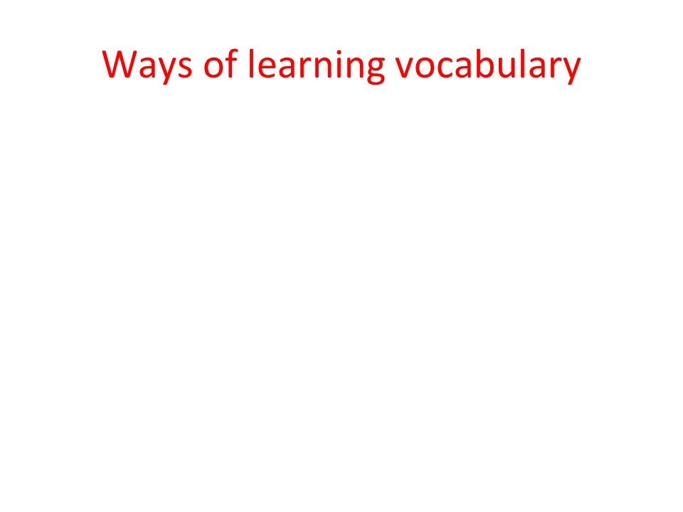 Ways of learning vocabulary