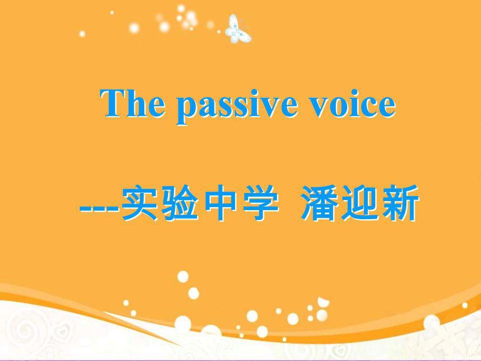 --- The passive voice