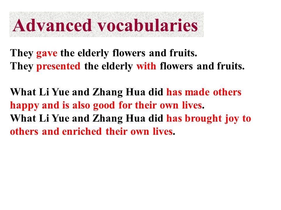 They gave the elderly flowers and fruits. They presented the elderly with flowers and fruits.