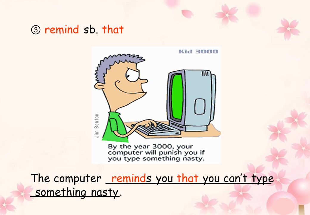 · remind sb. that The computer ________________________ _____________.
