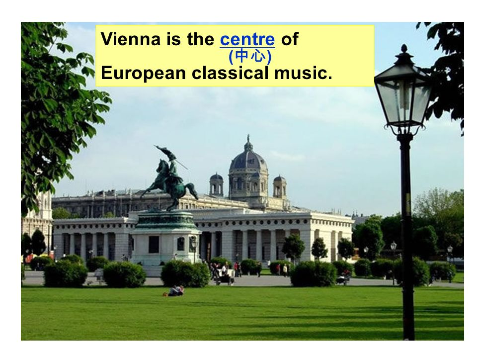 Vienna is the capital city of Austria.