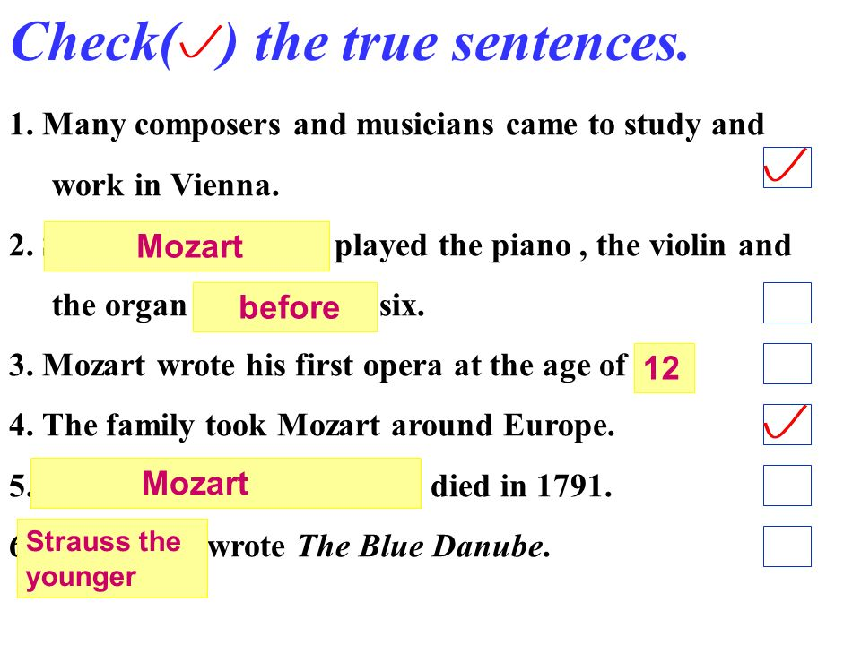 Check( ) the true sentences.1. Many composers and musicians came to study and work in Vienna.