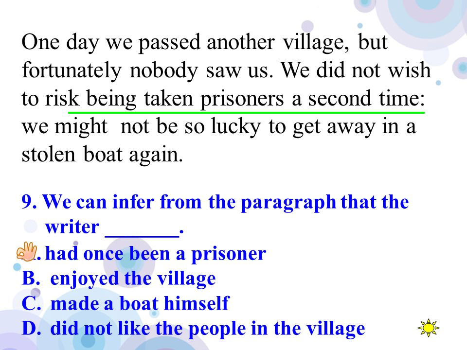 One day we passed another village, but fortunately nobody saw us.