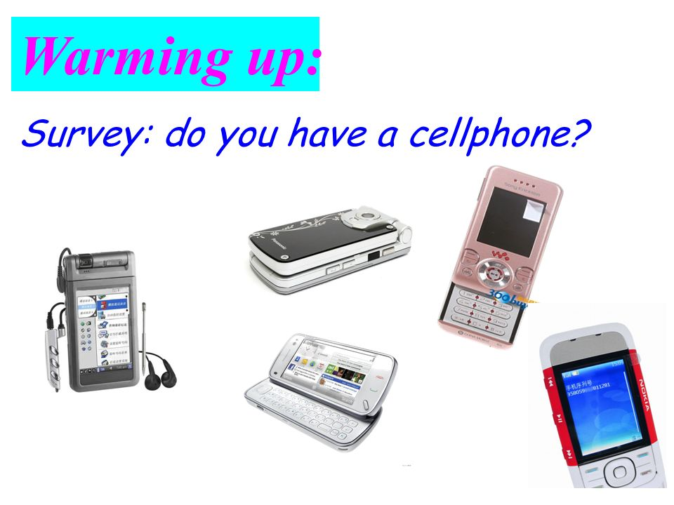 Survey: do you have a cellphone? Warming up: