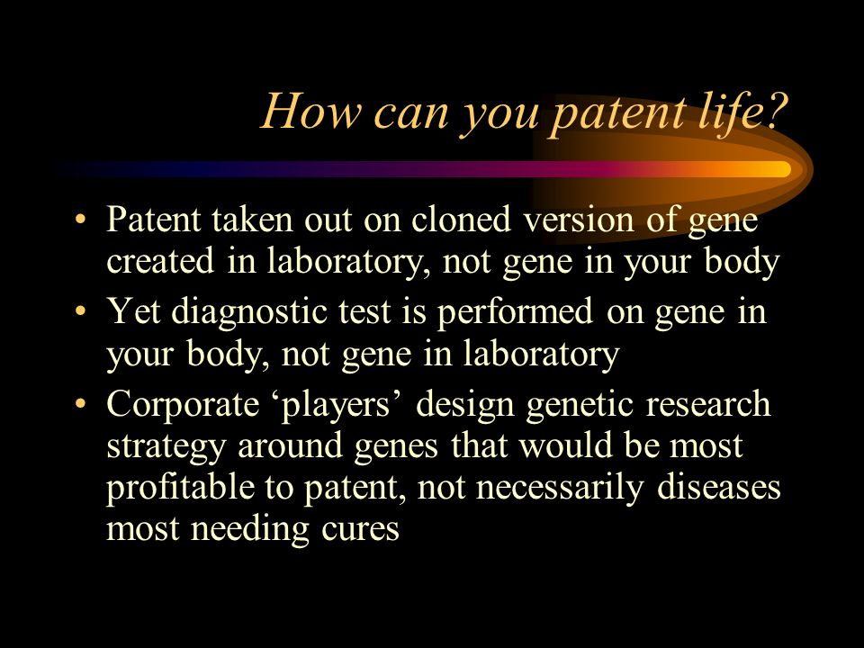 How can you patent life.