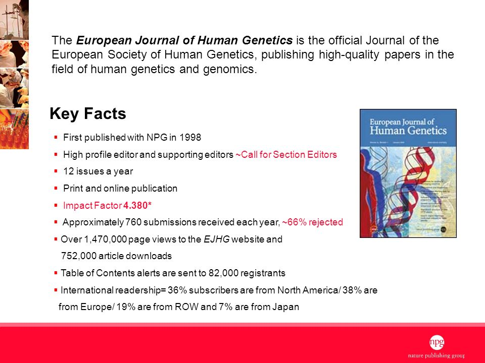 2 Key Facts The European Journal of Human Genetics is the official Journal of the European Society of Human Genetics, publishing high-quality papers i
