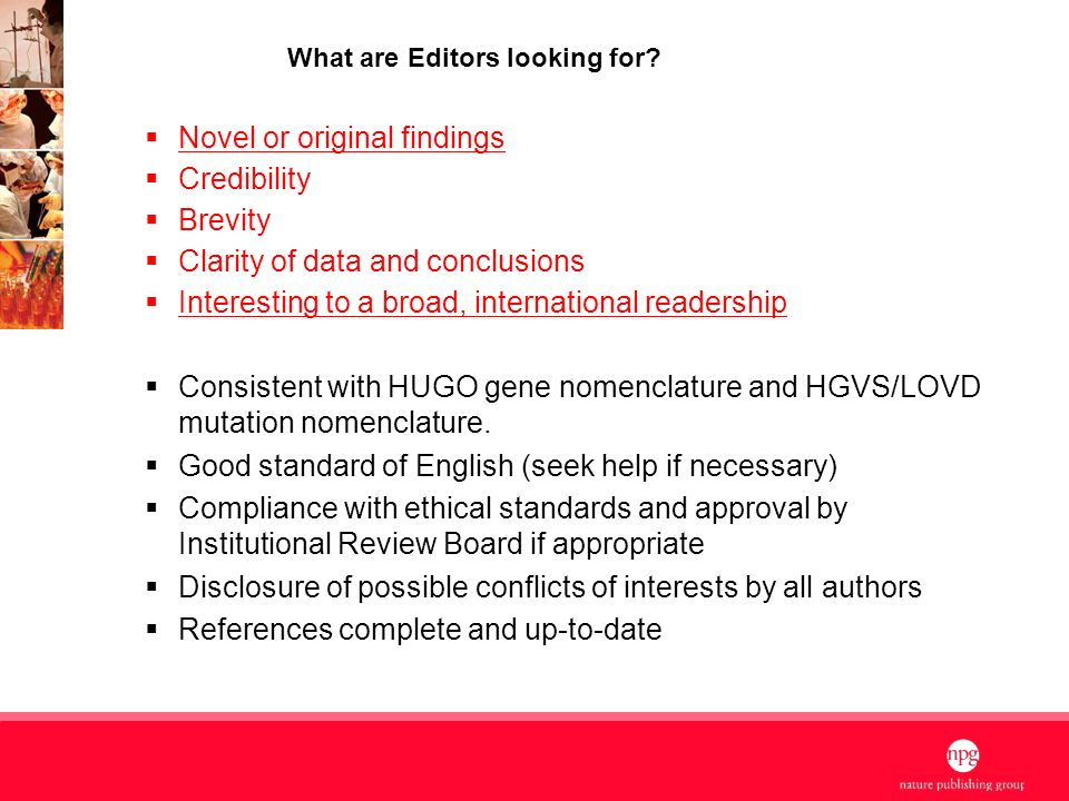 5 Novel or original findings Credibility Brevity Clarity of data and conclusions Interesting to a broad, international readership Consistent with HUGO