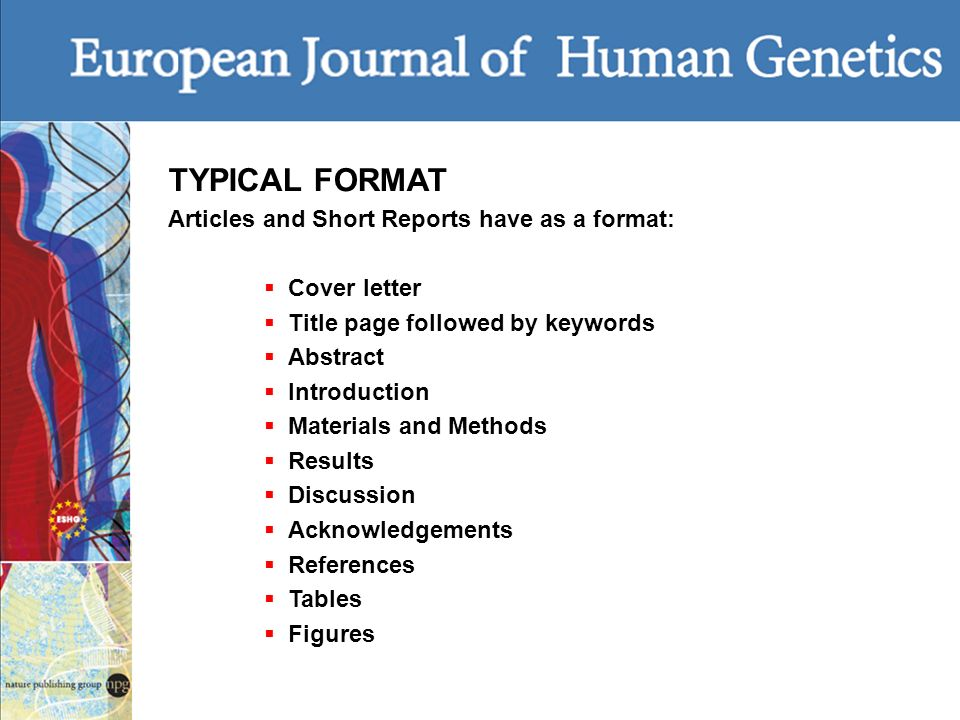 TYPICAL FORMAT Articles and Short Reports have as a format: Cover letter Title page followed by keywords Abstract Introduction Materials and Methods R