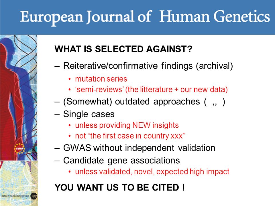 WHAT IS SELECTED AGAINST? –Reiterative/confirmative findings (archival) mutation series semi-reviews (the litterature + our new data) –(Somewhat) outd