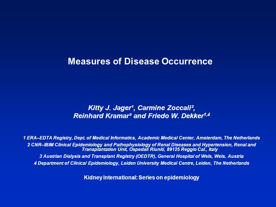 Measures of Disease Occurrence Kitty J. Jager¹, Carmine Zoccali², Reinhard Kramar³ and Friedo W.