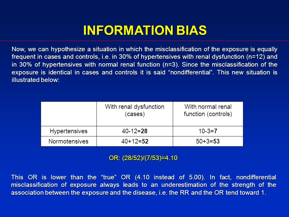INFORMATION BIAS Now, we can hypothesize a situation in which the misclassification of the exposure is equally frequent in cases and controls, i.e. in