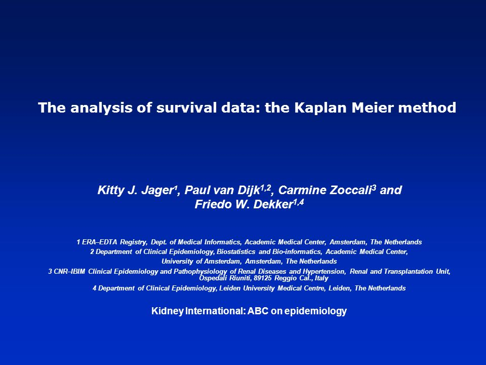 The analysis of survival data: the Kaplan Meier method Kitty J.