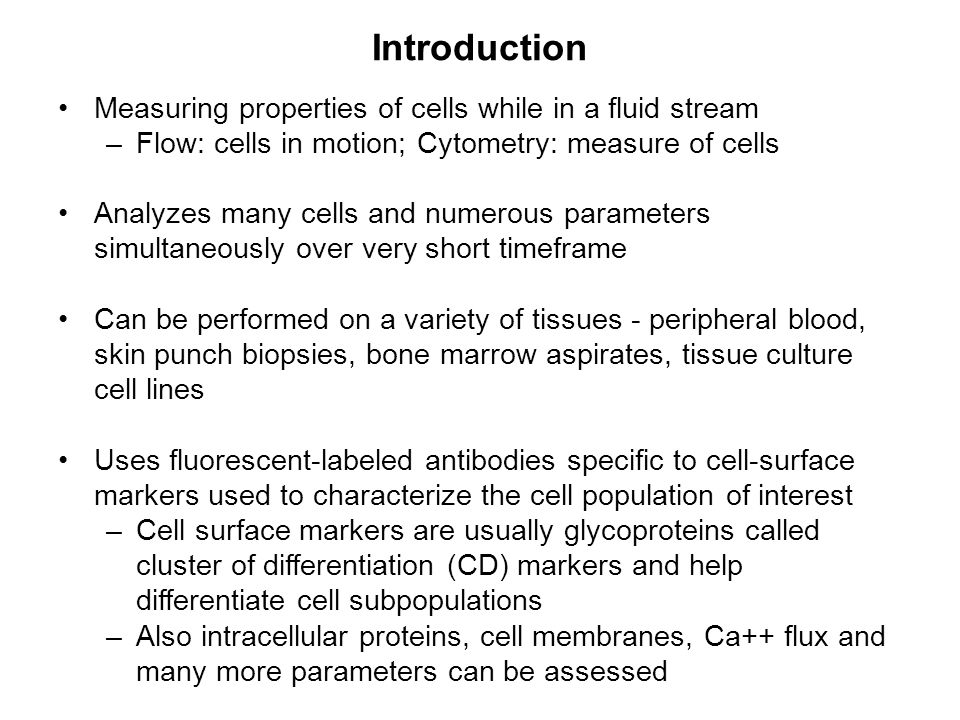 The Flow Cytometry Process Sample is brought into single cell suspension and stained with antibodies of interest.