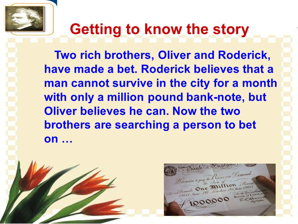Two rich brothers, Oliver and Roderick, have made a bet.