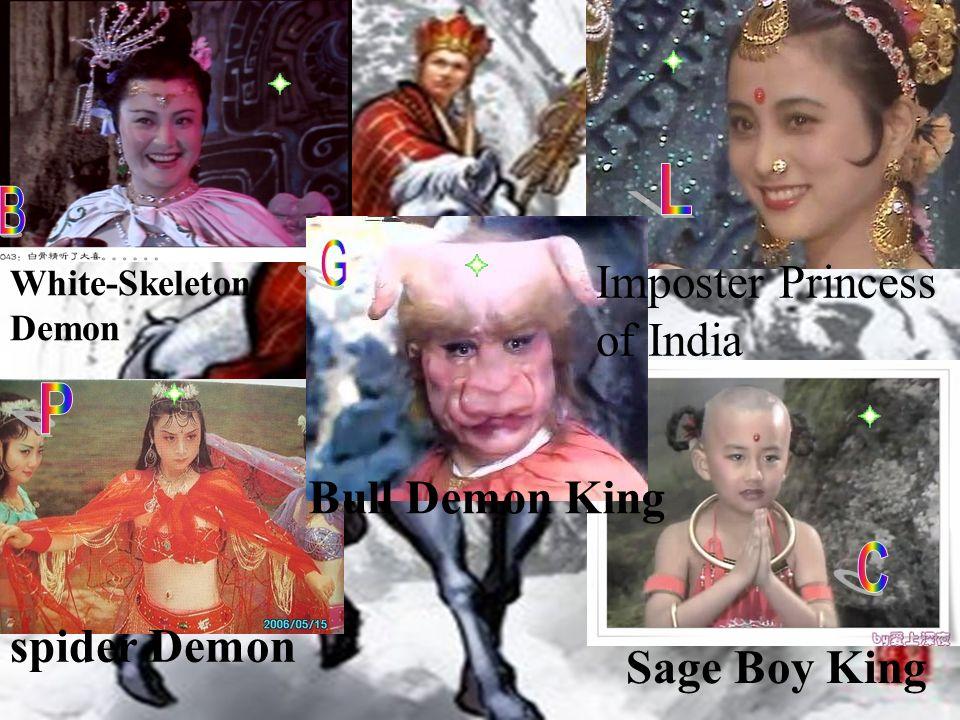 White-Skeleton Demon Sage Boy King spider Demon Bull Demon King Imposter Princess of India