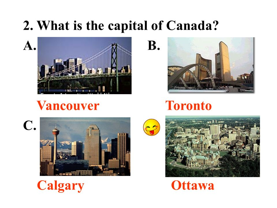 1. What language (s) do Canadians speak. A. English B.