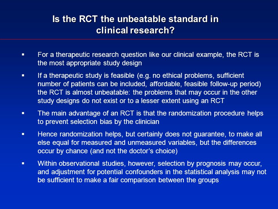 Is the RCT the unbeatable standard in clinical research.