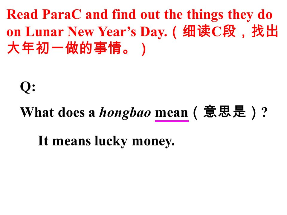 Read ParaC and find out the things they do on Lunar New Years Day.