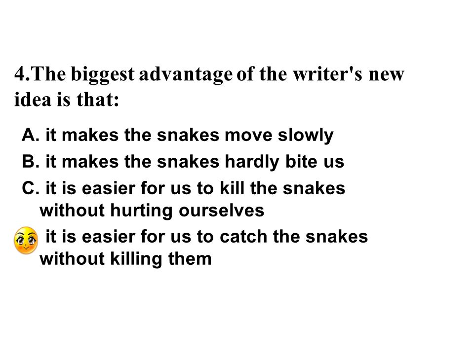 4.The biggest advantage of the writer s new idea is that: A.