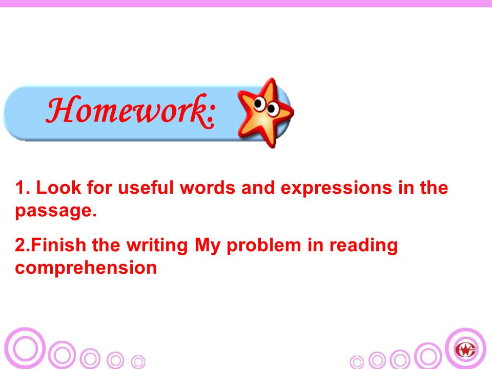 Homework: 1. Look for useful words and expressions in the passage.