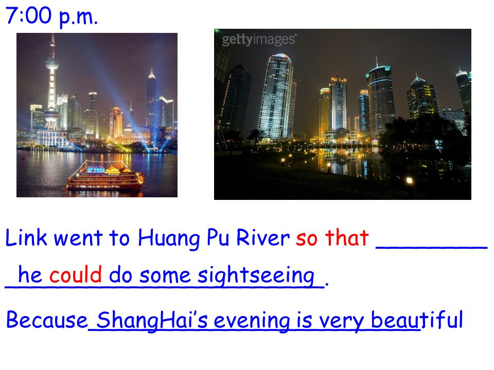 7:00 p.m. Link went to Huang Pu River so that ________ _______________________.