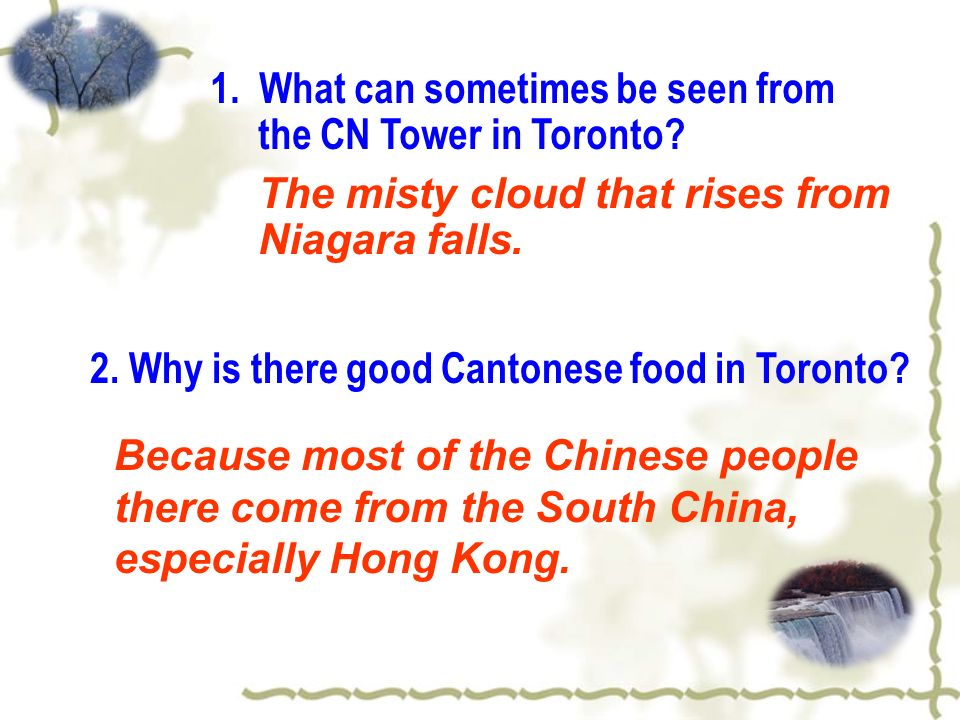 1. What can sometimes be seen from the CN Tower in Toronto.