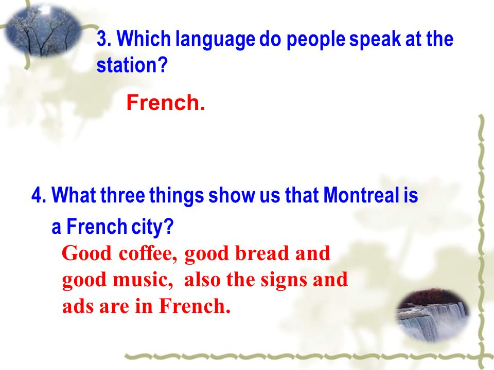 French. 3. Which language do people speak at the station.