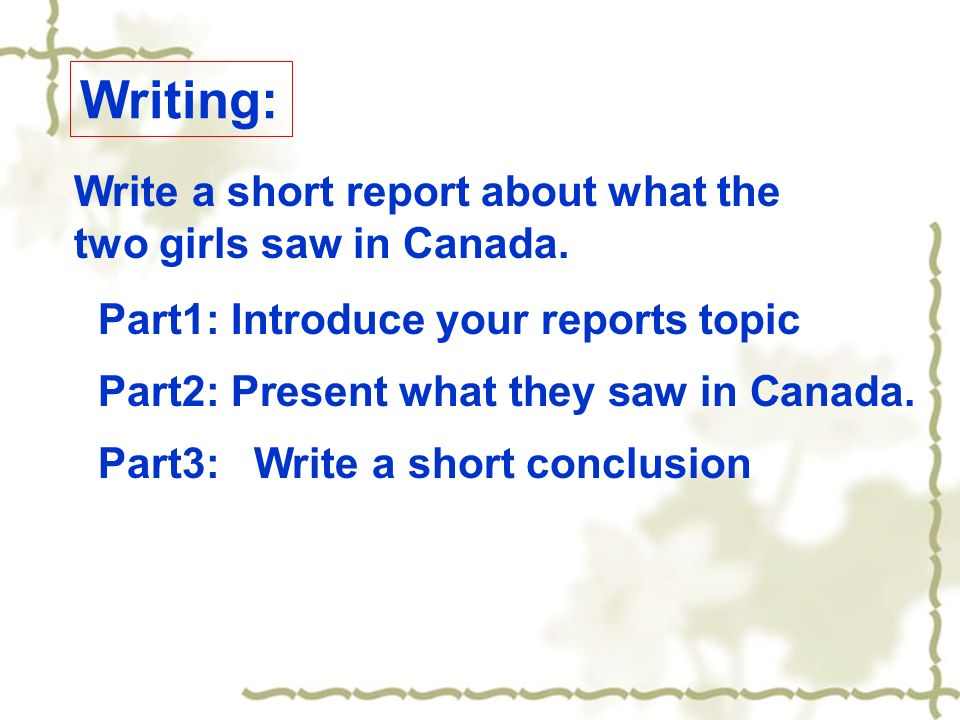 Writing: Write a short report about what the two girls saw in Canada.