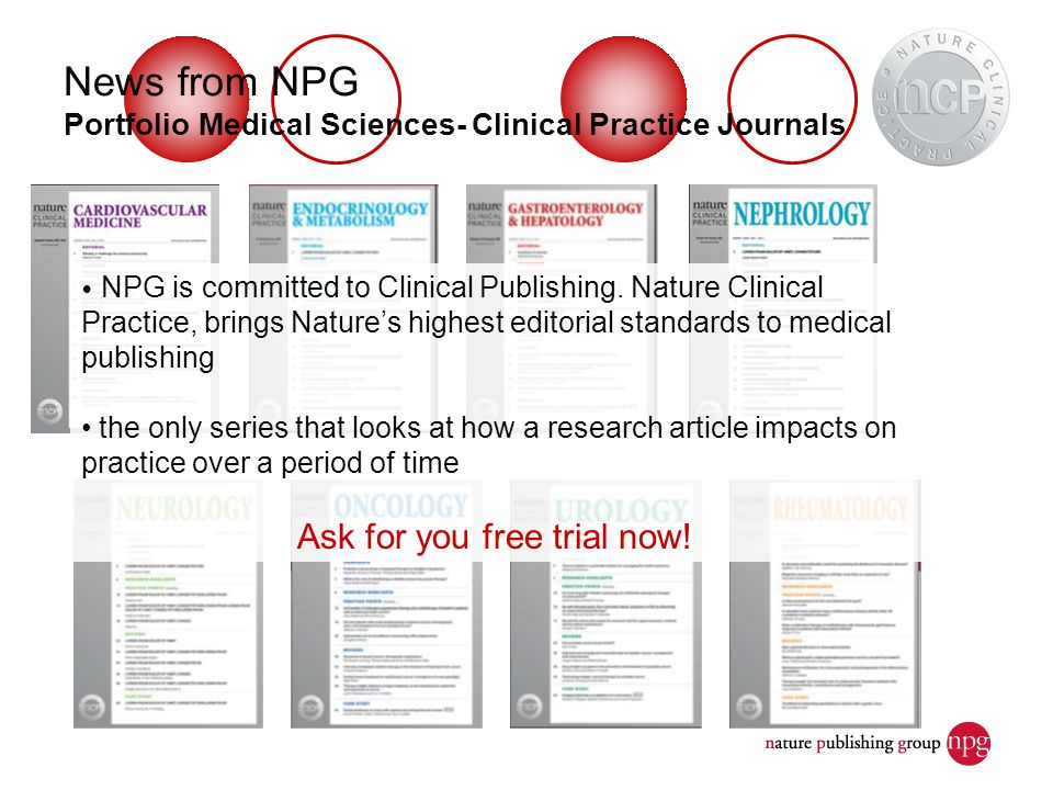 News from NPG Portfolio Medical Sciences- Clinical Practice Journals NPG is committed to Clinical Publishing. Nature Clinical Practice, brings Natures
